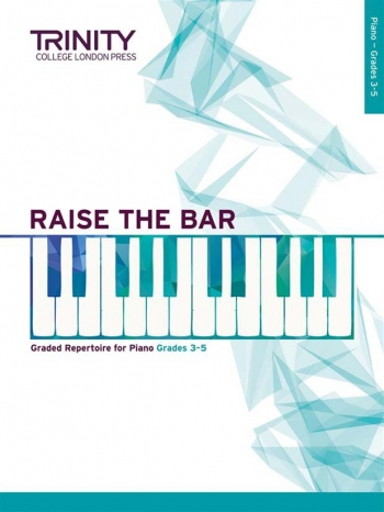 Raise The Bar Piano Book 2 (Grade 3-5) (Trinity)