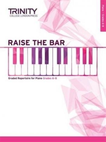 Raise The Bar Piano Book 3 (Grade 6-8) (Trinity)
