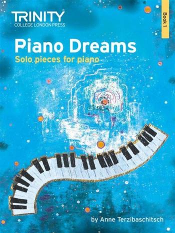 Piano Dreams Book 1: Solo Pieces For Piano (Trinity)
