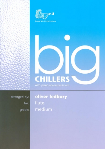 Big Chillers: Flute: Medium: Flute & Piano (ledbury)