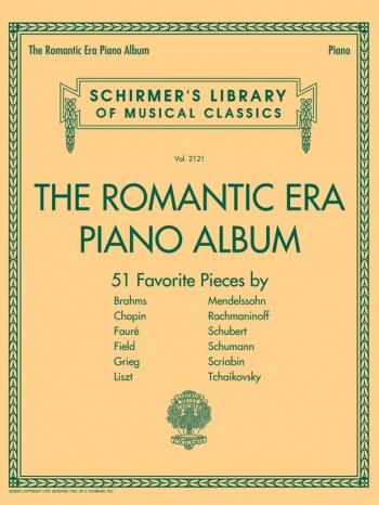 Schirmer's Library Of Musical Classics Volume 2121: The Romantic Era Piano Album