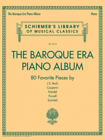 Schirmer's Library Of Musical Classics Volume 2119: The Baroque Era Piano Album
