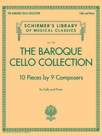 The Baroque Cello Collection: 10 Pieces Fro Cello & Piano (Schirmer)