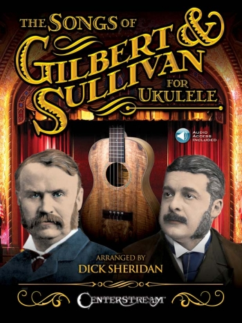 The Songs Of Gilbert & Sullivan For Ukulele (Book/Online Audio)