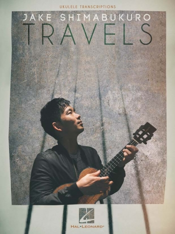 Jake Shimabukuro: Travels: Ukulele Chords & Tab