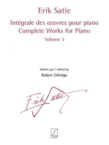 Intégrale Des Œuvres Pour Piano Volume 3 (Salabert)