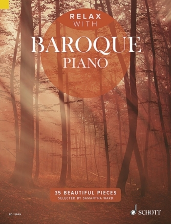 Relax With Baroque Piano: 35 Beautiful Pieces: Piano Solo (Schott)