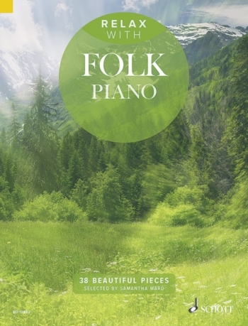 Relax With Folk Piano: 35 Beautiful Pieces: Piano Solo (Schott)