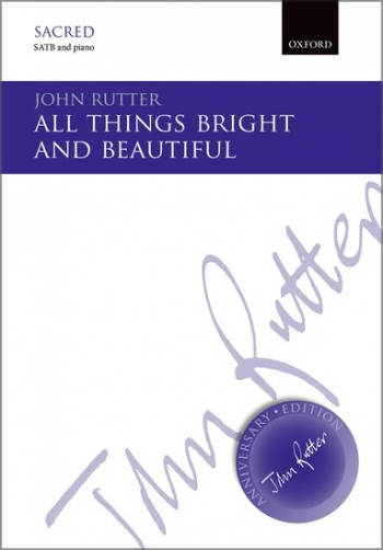 All Things Bright And Beautiful: Vocal: Satb (John Rutter Anniversary Edition)