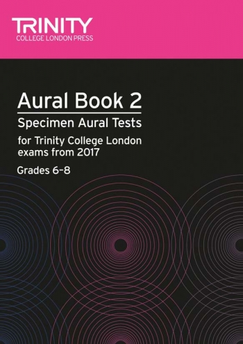 Trinity Aural Tests Book 2 From 2017 (Grades 6–8) Volume 2 Book & CD
