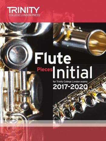 Trinity College London Flute Exam Pieces Initial 2017–2020 (score & Part)