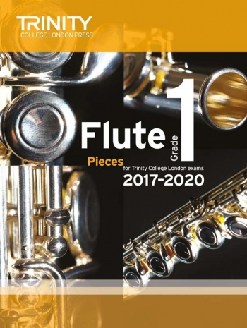 Trinity College London Flute Exam Pieces Grade 1 2017–2020 (Score & Part)