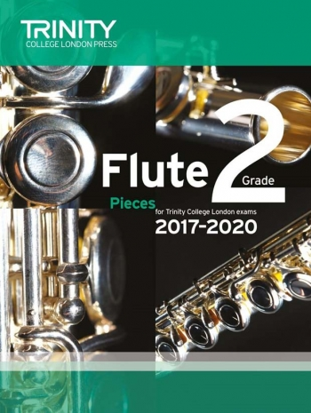 Trinity College London Flute Exam Pieces Grade 2 2017–2020 (Score & Part)