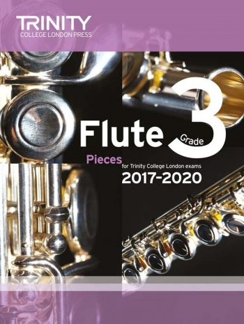 Trinity College London Flute Exam Pieces Grade 3 2017–2020 (Score & Part)