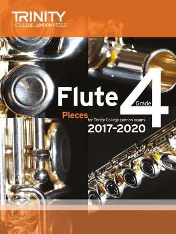Trinity College London Flute Exam Pieces Grade 4 2017–2020 (Score & Part)