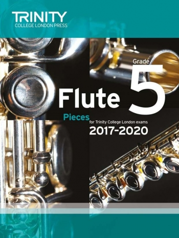 Trinity College London Flute Exam Pieces Grade 5 2017–2020 (Score & Part)