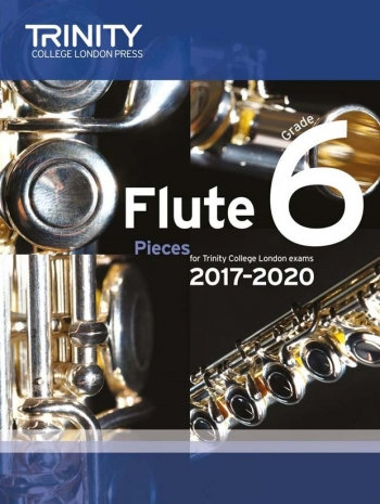 Trinity College London Flute Exam Pieces Grade 6 2017–2020 (Score & Part)