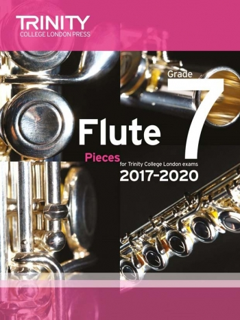 Trinity College London Flute Exam Pieces Grade 7 2017–2020 (Score & Part)