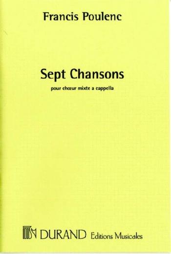 Sept Chansons: SATB a Cappella (Durand)
