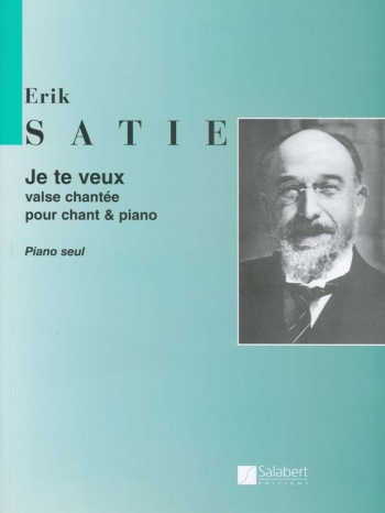 Je te veux (Valse chantée): Piano  (Salabert)