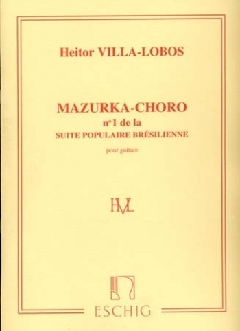 Suite populaire brésilienne : No1  Mazurka-Choro: Guitar (Eschig)