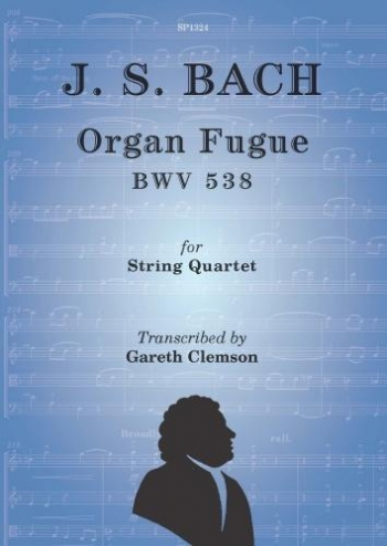 Organ Fugue BWV538: STRING QUARTET: (Gareth Clemson )