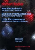 Little Christmas Mass for Children's Choir and Orchestra (Cz-G). : Upper Voices: (Barenreiter)