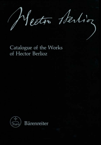 Catalogue of the Works of Hector Berlioz in Chronological Order. : Book: (Barenreiter)