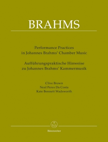 Performing Practices in Johannes Brahms' Chamber Music (E-G). : Book Paperback: (Barenreiter)