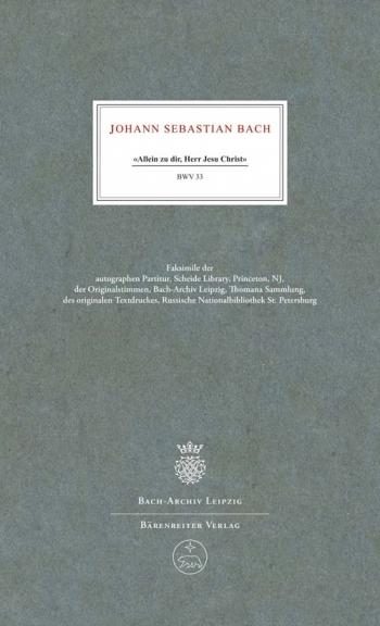 Cantata No. 33: Allein zu dir, Herr Jesu Christ (BWV 33) (Urtext). : Choral & Orchestra: (Barenreite