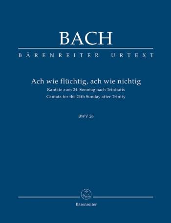 Cantata No. 26: Ach wie fluechtig, ach wie nichtig (BWV26) Study score (Barenreiter)