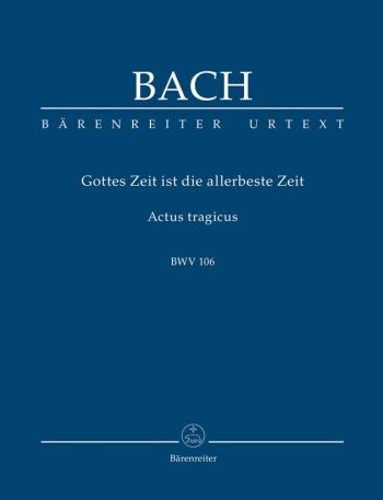 Cantata No.106: Gottes Zeit ist die allerbeste Zeit  Study score (Barenreiter)