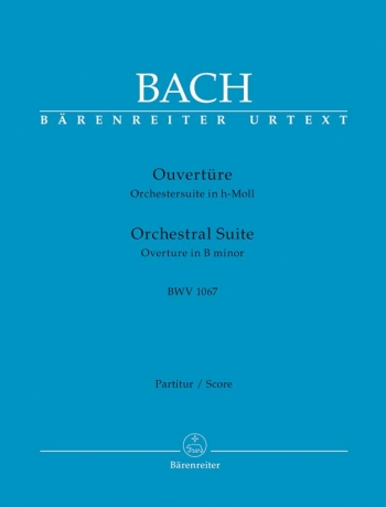 Overture (Suite) No.2 in B minor (BWV 1067) (Urtext). : Large Score Paperback: (Barenreiter)