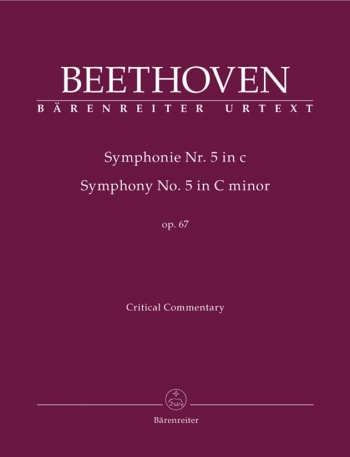 Symphony No.5 in C minor, Op.67 (Urtext). :Critical Commentary : (Barenreiter)