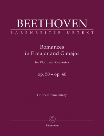 Romances for Violin and Orchestra, Op.50 and Op.40 (Urtext). :Critical Commentary : (Barenreiter)