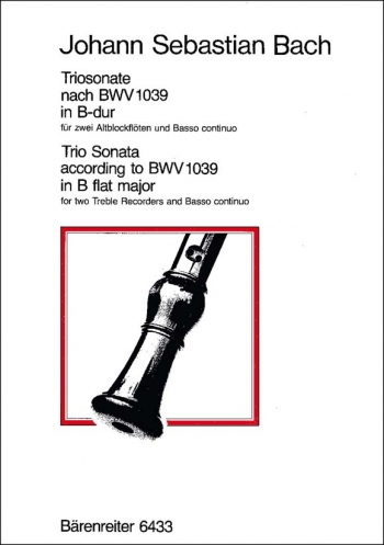 Trio Sonata in B-flat (originally in G) (BWV 1039). : Recorder Ensemble: (Barenreiter)