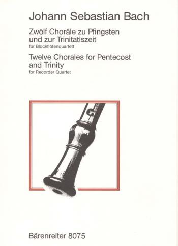 Chorales for Pentecost & Trinity (12). : Recorder Quartet: (Barenreiter)