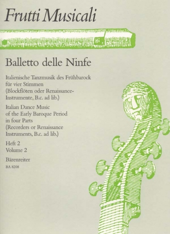 Balletto delle Ninfe. Italian Dance Music of the Early Baroque. Vol.2: Recorder Quartet: (Barenreite