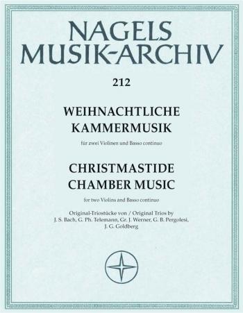 Chamber Music for Christmas. Settings by J S Bach, Telemann, G J Werner, Pergolesi, Goldberg.: 2 Vio