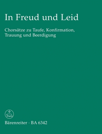 In Freud und Leid (G). (Choral Settings for Baptism, Confirmation, Marriage and Funeral).: Choral: (