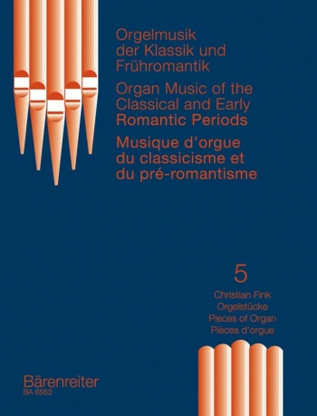 Organ Music of the Classic & Romantic Period, Vol.5. Organ Pieces by CHristian Fink.: Organ: (Barenr