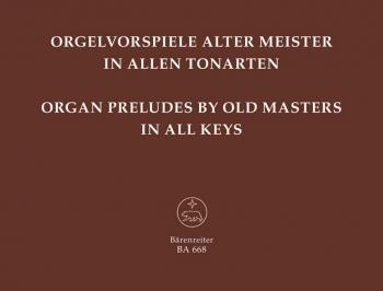 Organ Preludes by Old Masters in All Keys. : Organ: (Barenreiter)