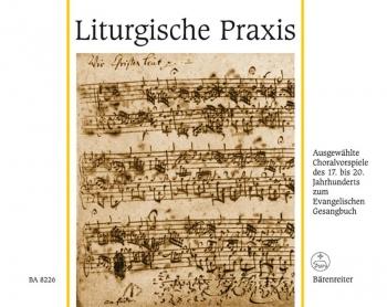 Liturgische Praxis.  Selected Chorale Preludes 17th-20th Centuries. : Organ: (Barenreiter)