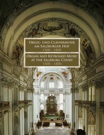 Organ and Keyboard Music at the Salzburg Court 1500-1800. : Organ: (Barenreiter)