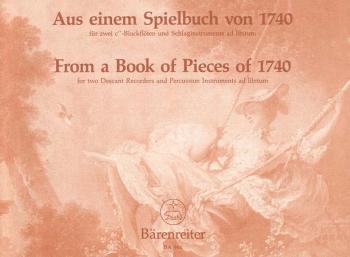 From a Little Spielbuch of 1740 : 2 Descant Recorders: (Barenreiter)