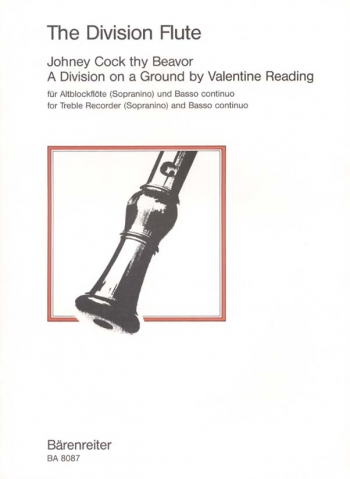 Division Flute. Johney Cock thy Beavor; Division on a Ground by Valentine Reading.: Treble Recorder