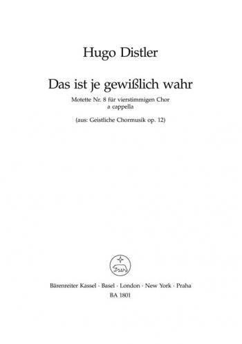 Sacred Choral Music, Op.12/ 8: Das ist je gewisslich wahr (G). : Choral: (Barenreiter)