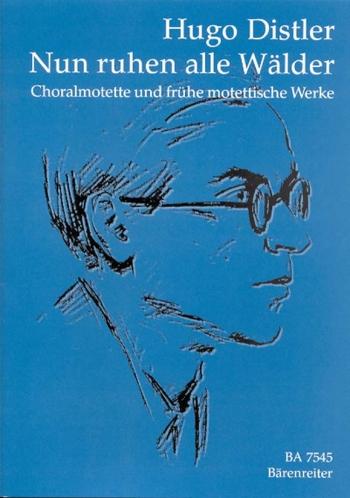 Nun ruhen alle Waelder. (First edition). : Choral: (Barenreiter)