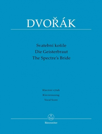 Spectre's Bride, The, Op.69 (Cz-G-E). : Choral & Orchestra: (Barenreiter)