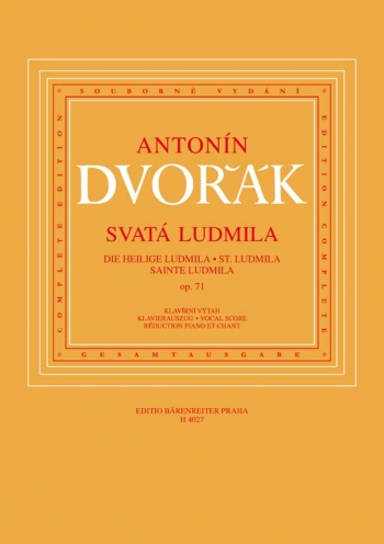 St. Ludmila, Op.71 (Cz-G-E-F). : Choral & Orchestra: (Barenreiter)